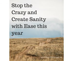 Stop the Crazy and Create Sanity with Ease this year
